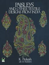 Paisleys and Other Textile Designs from India Paperback K. Prakash