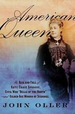 "American Queen: The Rise and Fall of Kate Chase Sprague--Civil War ""Be-ExLibrary"