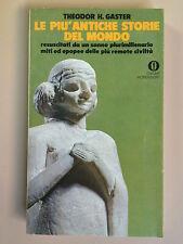 Le più antiche storie del Mondo di T.H.Gaster Gli Oscar 357 Ed.Mondadori 1a ediz
