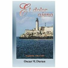 El Dolor Ajeno by Oscar Duran and Ivy Duran (2012, Paperback)