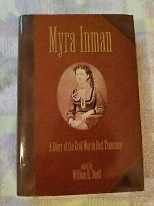 Myra Inman : A Diary of the Civil War in East Tennessee (2000 HC/DJ/Signed)