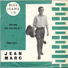 "RARE JEAN MARC ""HOW DEEP DOES YOUR LOVE GO ?"" POP JERK BELGE 60'S SP BLUE JEANS"