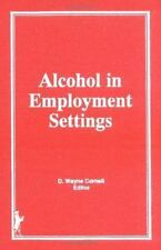 Alcohol in Employment Settings: The Results of the WhoIlo International Review