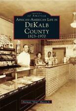 African-American Life in Dekalb County: 1823-1970 (Paperback or Softback)