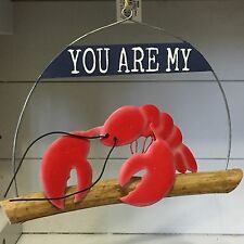 Shoeless Joe You Are My Lobster Hanging  Sign Nautical Seaside Themed Decor.