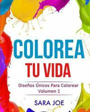 Diseños Únicos para Colorear: Colorea Tu Vida: Diseños Únicos para Colorear...