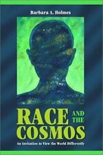 Race and the Cosmos : An Invitation to View the World Differently by Barbara A.