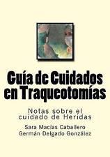 Guia de Cuidados en Traqueotomias: Notas sobre el cuidado de Heridas (Volume 9)