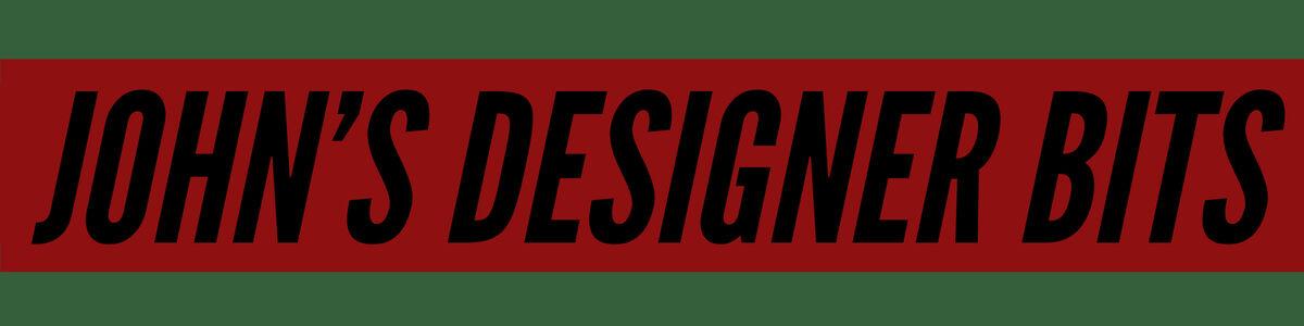 John's Designer Bits