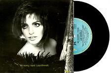"LIZA MINNELLI - SO SORRY, I SAID / I CAN'T SAY GOODNIGHT - 7""45 VINYL RECORD '89"