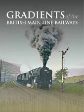 Gradients of the British Main Line Railways, New, Ian Allan Publishing Book