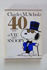 40 ANS DE VIE AVEC SNOOPY Charles M. Schulz