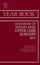 Year Book of Hand and Upper Limb Surgery 2013, 1e (Year Books), , Yao MD, Jeffre