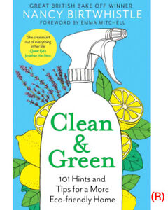 Clean & Green: 101 Hints and Tips for a More Eco-Friendly By Nancy Birtwhistle