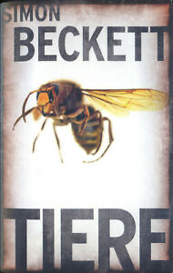 Simon Beckett -   Tiere - Thriller