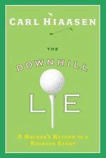 The Downhill Lie: A Hacker's Return to a Ruinous Sport by Carl Hiaasen