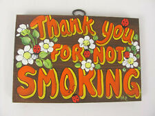 VTG '70s? Wood Hand Painted Signed Thank You For Not Smoking Sign