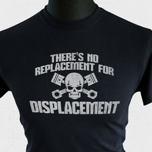No Replacement For Displacement T Shirt Cool Fun Muscle Car Hot Rod V8 Black