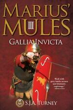 Marius' Mules III: Gallia Invicta [Volume 3]
