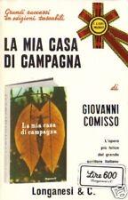 G.Comisso # LA MIA CASA DI CAMPAGNA # Longanesi 1972