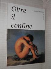 OLTRE IL CONFINE Poesie Giuseppe Messano 2011 libro poesia narrativa saggistica