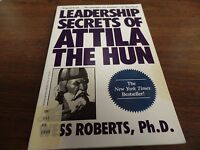 Leadership Secrets of Atila the Hun Roberts 1990 Ex FAA Library 120115ame3