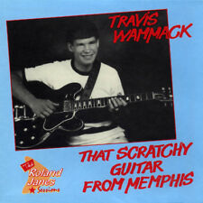 Travis Wammack – that Scratchy Guitar From Memphis Bear Family Records CD 1987