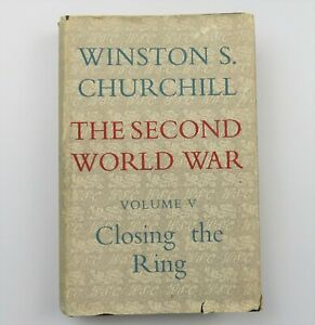 Closing the Ring  by Winston S. Churchill  The Second World War vol V 1st ed