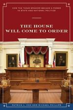 The House Will Come To Order: How the Texas Speaker Became a Power in State and