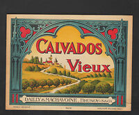 "BRUNOY (91) ETIQUETTE ANCIENNE de VIEUX CALVADOS ""DAILLY & MACHAVOINE"""