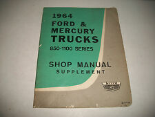 1964 FORD & MERCURY 850-1100 SERIES TRUCK SHOP MANUAL USED WITH 61 62-63 MANUALS