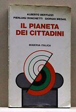 IL PIANETA DEI CITTADINI - A. Bertuzzi, P. Ronchetti.. [Libro, Minerva Italica]
