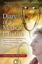 Diary of a Medical Intuitive: One Woman's Eye-Opening Journey from No-Nonsense E