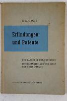 C. W. Gross Erfindungen und Patente ein Ratgeber für Erfinder Mainz 1949 B5754