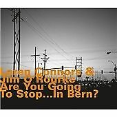 Are You Going to Stop.. . In Bern?, Jim O'rourke, Loren Connors CD   07521560686
