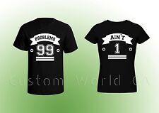 Couple T-shirt 99 Problems 1 Ain't Love Shirts swag couple love tees - 2 Tshirts