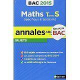 Christian Lixi - Annales ABC du BAC 2015 Maths Term S spécifique et spécialité -