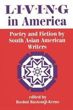 Living in America : Poetry and Fiction by South Asian American Writers