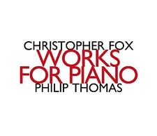 CHRISTOPHER FOX Works For Piano PHILIP THOMAS 2014 1st EDITION SWISS IMPORT HAT