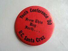 Cool Vintage 1980 UC Santa Cruz Youth Conference University CA Souvenir Pinback