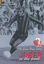 The Ernie Hunt Story - Joker in the Pack - Biography - Swindon Town Wolves book