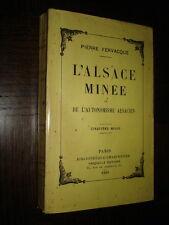 L'ALSACE MINEE OU DE L'AUTONOMISME ALSACIEN - Pierre Fervacque 1929