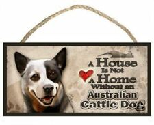 """Australian Cattle Dog """"A House is Not a Home without an Australian Cattle Dog"""" D"""