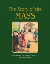 The Story of the Mass by Herald Ellard SJ & Aloysius Heeg SJ Hardback