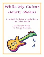 While My Guitar Gently Weeps Arranged for Harp Harp Book New 000291399