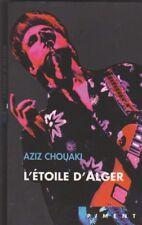 Aziz Chouaki - L'étoile d'Alger - Algérie années 90 .