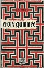 GUERRE 1939-1945 / LA MYSTIQUE DE LA CROIX GAMMEE - ARMEE ALLEMANDE - PETITFRERE