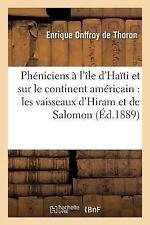 Pheniciens a l'Ile d'Haiti et Sur le Continent Americain : Les Vaisseaux...