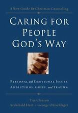 Caring for People God's Way : Personal and Emotional Issues, Addictions, Grief,…
