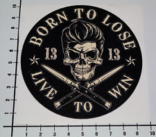 BORN TO LOSE LIVE TO WIN Aufkleber Sticker 13 Skull Totenkopf Bones Tattoo Mi266